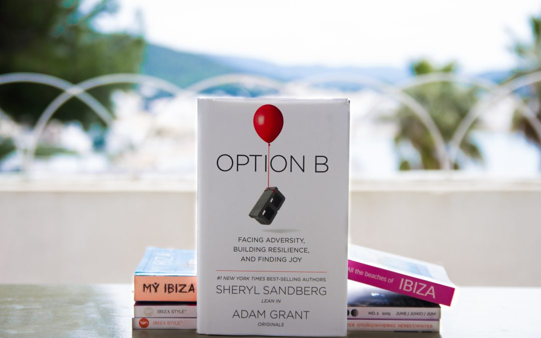 Books : Option B : Facing Adversity, Building Resilience, and Finding Joy – Sheryl Sandberg & Adam Grant